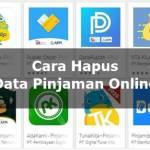 Cara Hapus Data Pinjaman Online Di Aplikasi Android