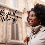 Keep it Moving Forward! 5 Ways to Make it Happen!