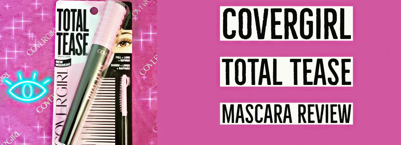 CoverGirl Total Tease Mascara Review