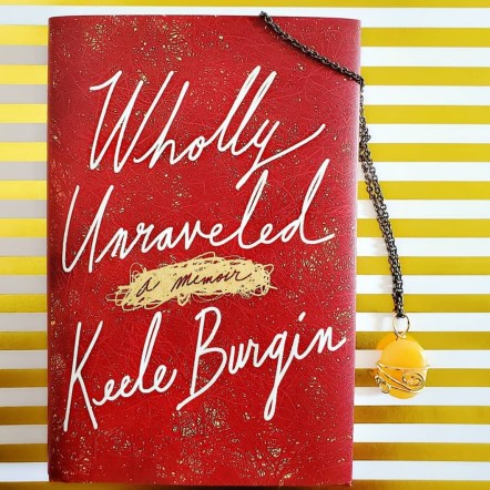 Book Review: Wholly Unraveled by Keele Burgin