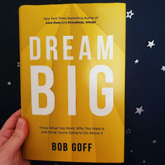 Dream Big Bob Goff