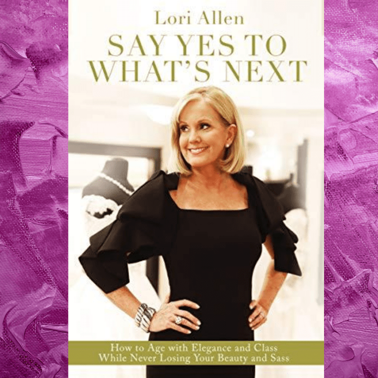 Say Yes To What's Next Lori Allen