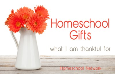 Homeschool Gifts: What I am thankful for from iHomeschool Network - The Gift of Homeschool