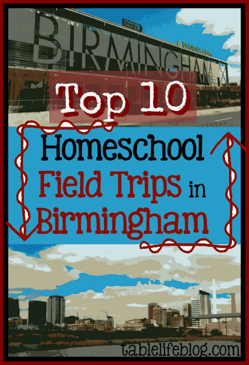 Top 10 Homeschool Field Trips in Birmingham
