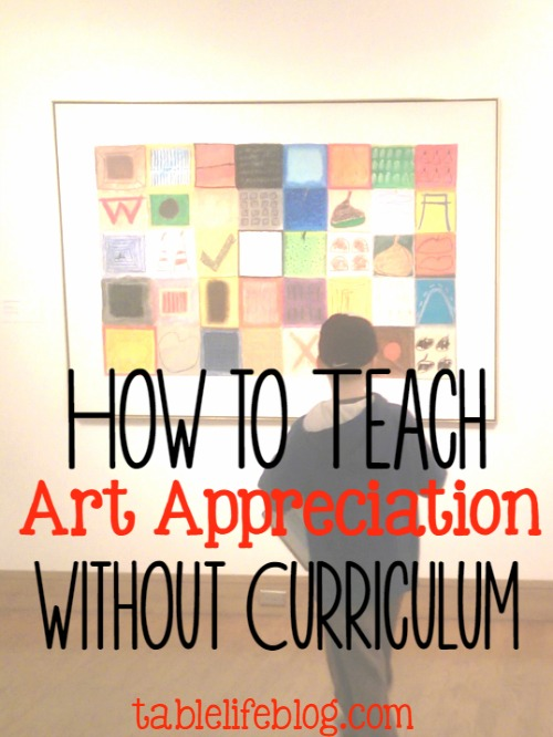 2016 Reader Favorites from Table Life Blog ~ How to Teach Art Appreciation without a Curriculum