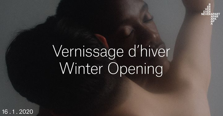 Never Apart Vernissage d'Hiver / Winter Opening