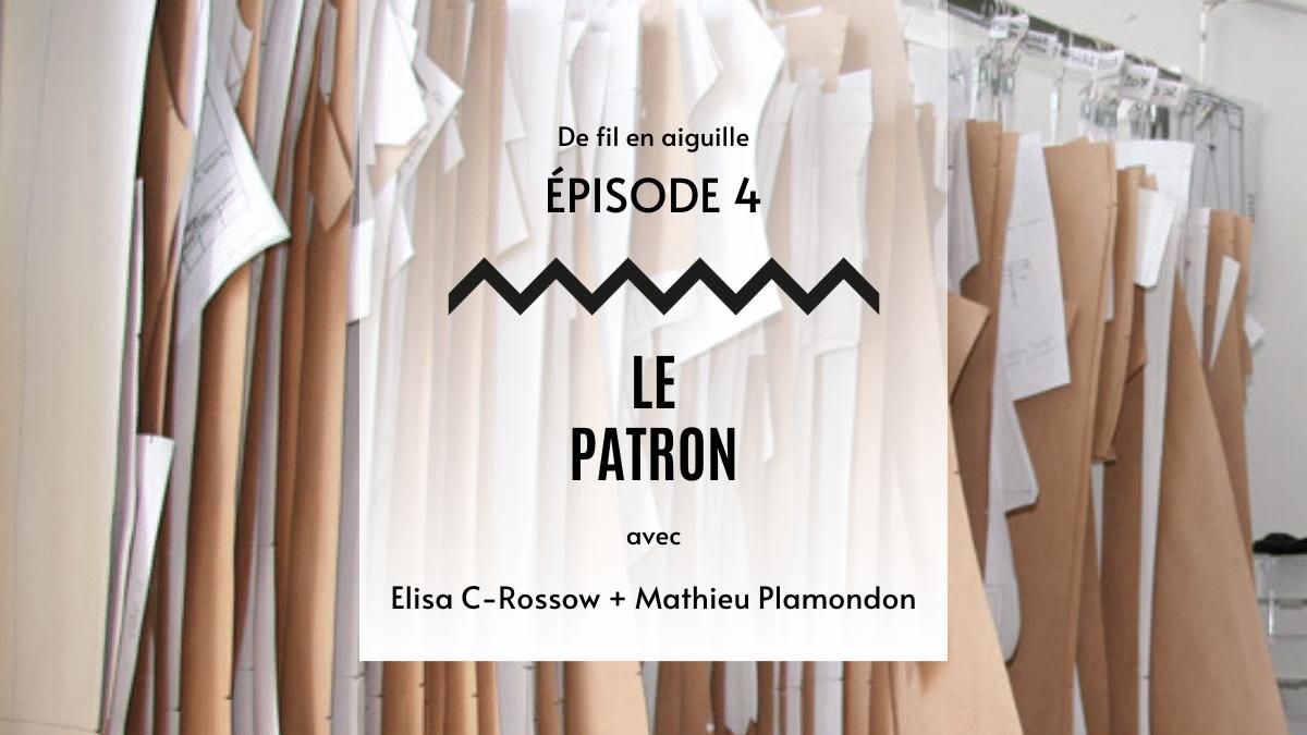 De fil en aiguille épisode 4 – Le patron – Elisa C-Rossow & Mathieu Plamondon