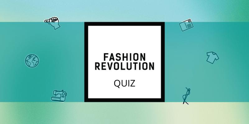 Quiz – Connais-tu le mouvement Fashion Revolution