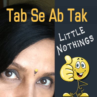 Little Nothings - A Part of The Tab Se Ab Tak Show - An Indian Podcast in Hindi.