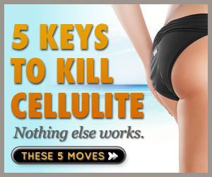 5 Critical Keys to KILL Your Cellulite Fast