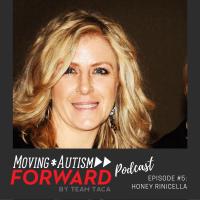 Moving Autism Forward: Episode #5 Honey Rinicella