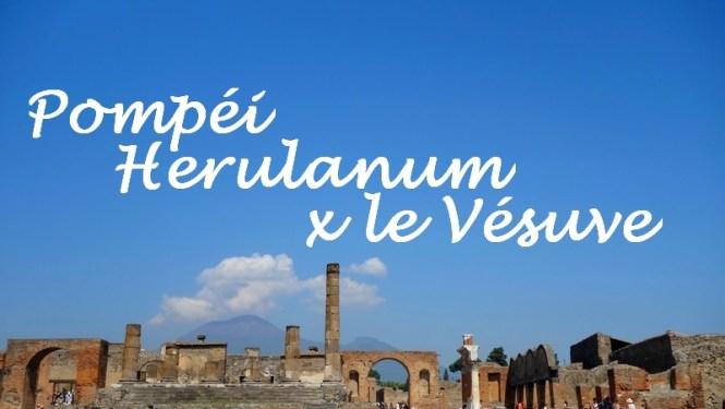 Italie 2015 - Naples - Pompéi- Herculanum - Le Vésuve - Blog Tache de Rousseur
