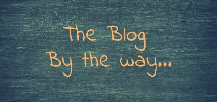 The Blog By the way...