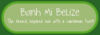 Banh Mi Belize