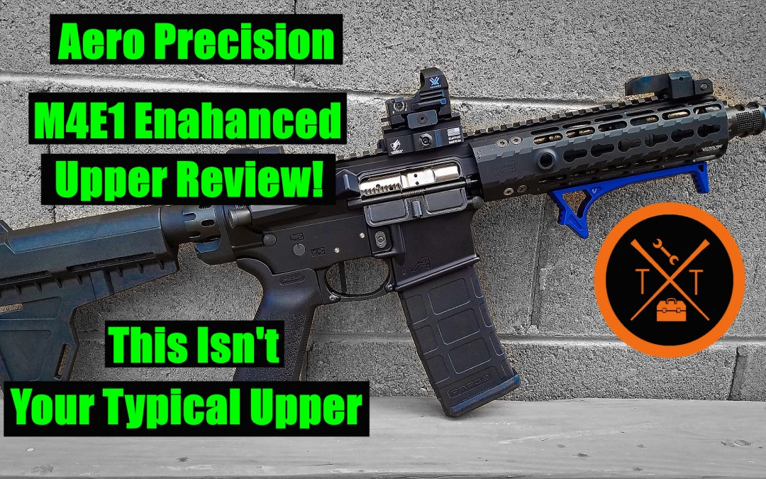 Aero Precision M4E1 Upper Review: Simple and Genius Design