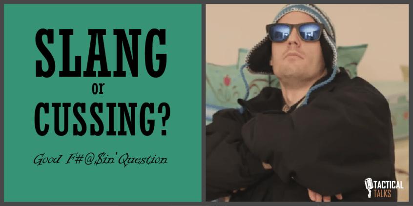 slang cuss public speaking tactical talks matt kramer