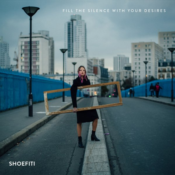 Shoefiti - Fill The Silence With Your Desires
