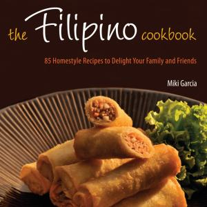 Filipino Cookbook by Miki Garcia