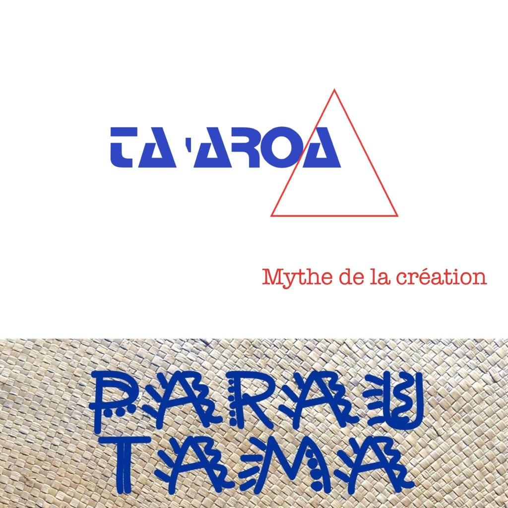 parau tama ta'aroa mythe de la création