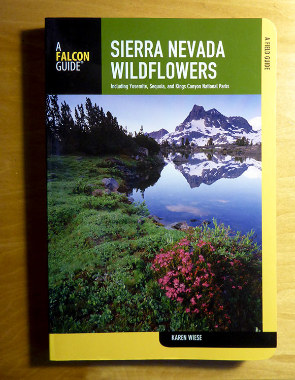 Sierra Nevada Wildflowers: Including Yosemite, Sequoia, and Kings Canyon National Parks (Karen Wiese, ISBN: 9780762780341)