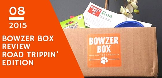 BOWZER-BOX-REVIEW-ROAD-TRIPPIN-AUGUST-2015-PET-PRODUCTS