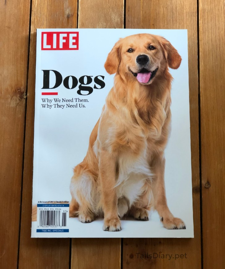 LIFE magazine Dogs, Why We Need Them. Why They Need Us