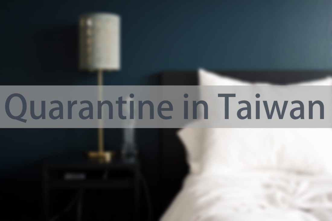 A guide for visiting Taiwan during COVID-19 outbreak and quarantine in Taiwan.