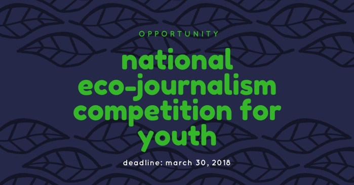 OPPORTUNITY: National Eco-Journalism Competition for Youth