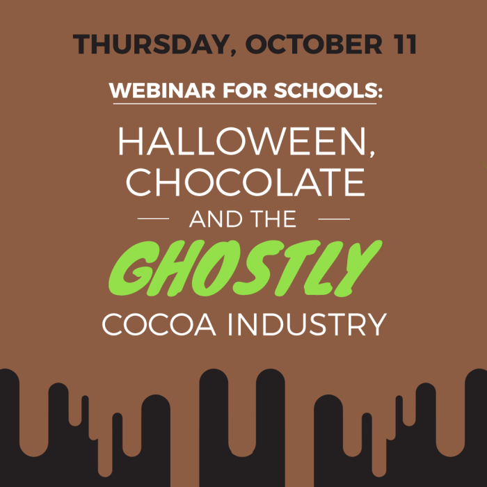 SPEAKER: Webinar for Schools: Halloween, Chocolate, and the Ghostly Cocoa Industry