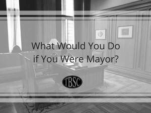 What Would You Do if You Were Mayor