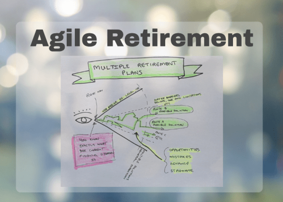 Agile Retirement : A plan for retirement in uncertain times