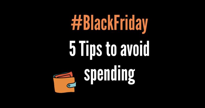 BlackFriday - 5 tip to avoid spending