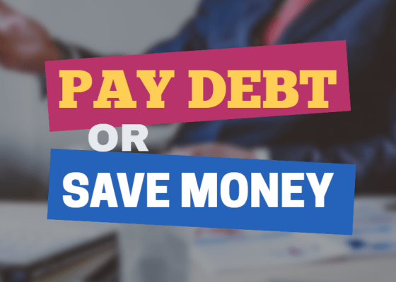 Pay debt or save money?