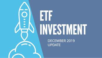ETF Investment Update for December 2019