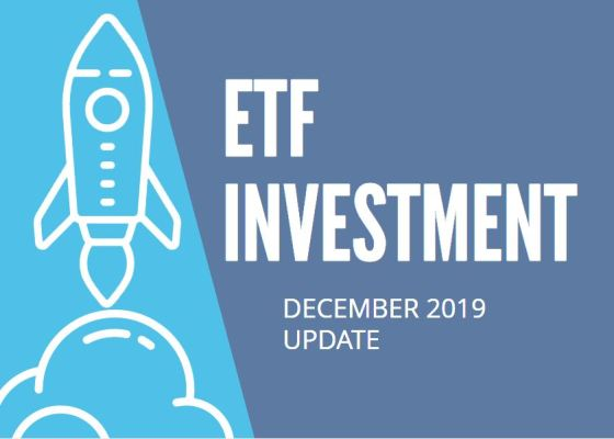 ETF Investment Update for December 2019