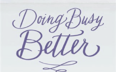 Review by Rayna: Doing Busy Better