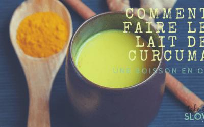 Lait de curcuma : un lait en or (la recette et un peu plus…)