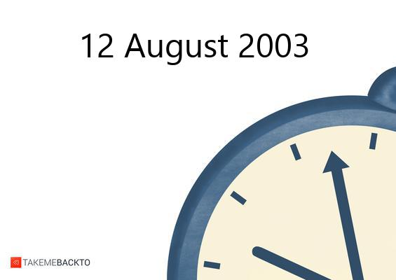 august 12 2003 tuesday what happened