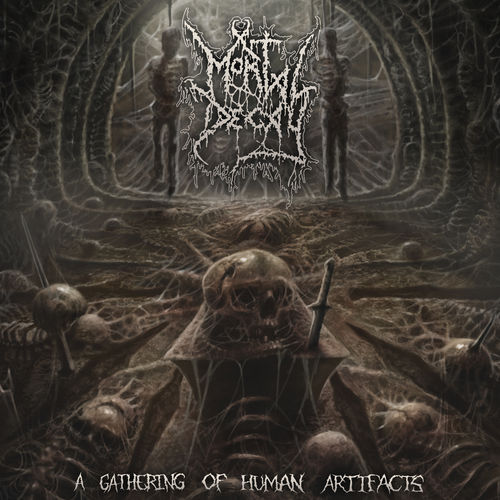 Mortal Decay - A Gathering of Human Artifacts (2019)