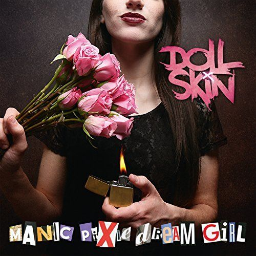 Doll Skin - Manic Pixie Dream Girl (2017)