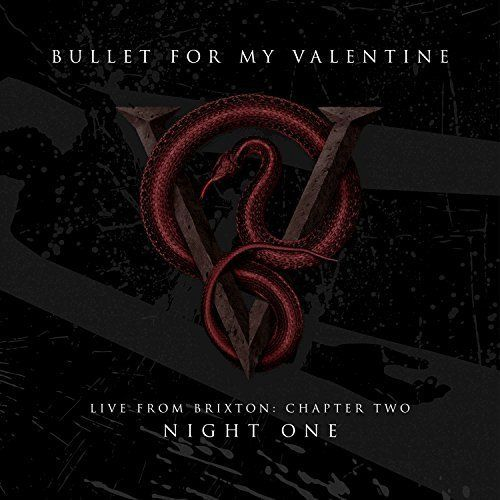 Bullet For My Valentine - Live From Brixton: Chapter Two Night One (2017)