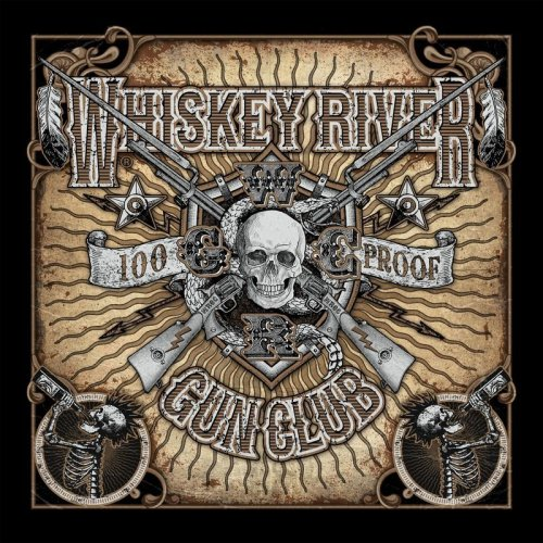 Whiskey River Gun Club - 100 Proof (2018)