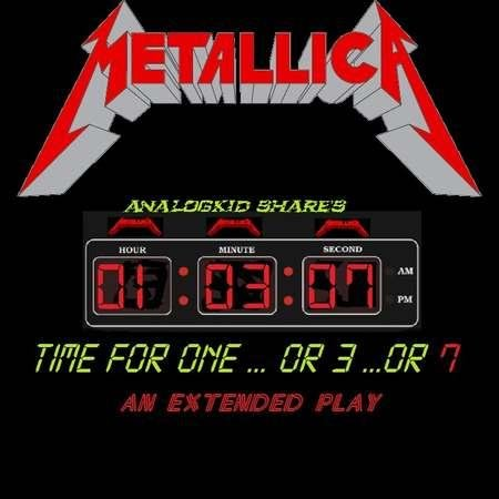 Metallica - Time For One...Or 3...Or 7 (2018) (EP)