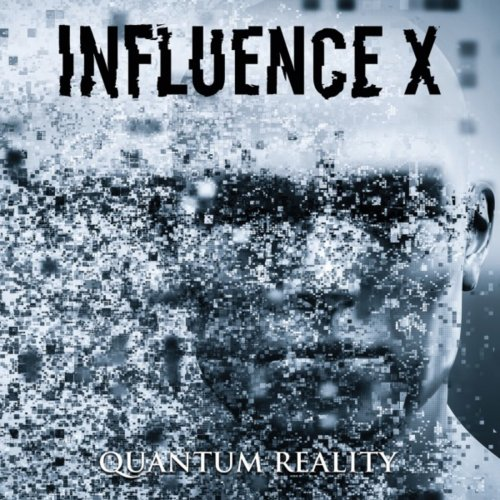 Influence X - Quantum Reality (2018)