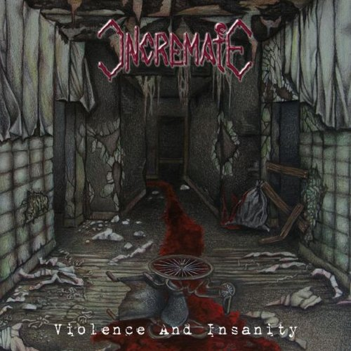Incremate - Violence And Insanity (2018)