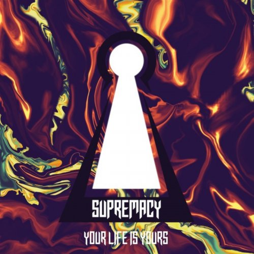 Supremacy - Your Life Is Yours (2019)