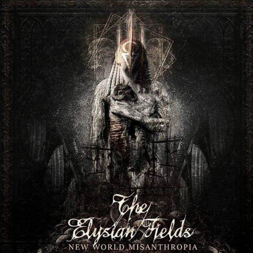 The Elysian Fields - New World Misanthropia (2019)
