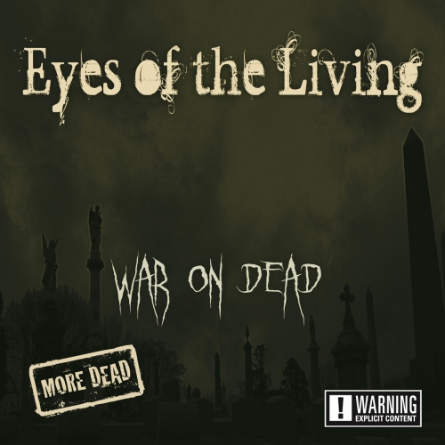Eyes of the Living - War on Dead - More Dead (2019)