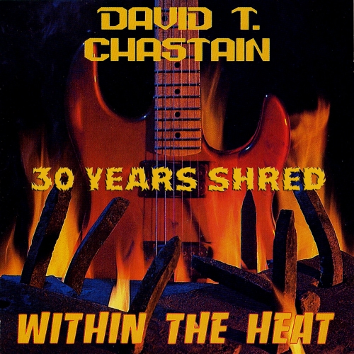 David T Chastain - Within the Heat: 30 Years Shred (2019)