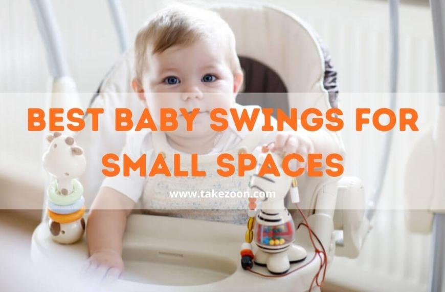 Best Baby Swings For Small Spaces || 5 Best Baby Swings For Small Spaces In 2021